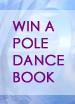 win a pole dance book